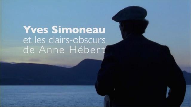 Yves Simoneau et les clairs-obscurs de Anne Hébert
